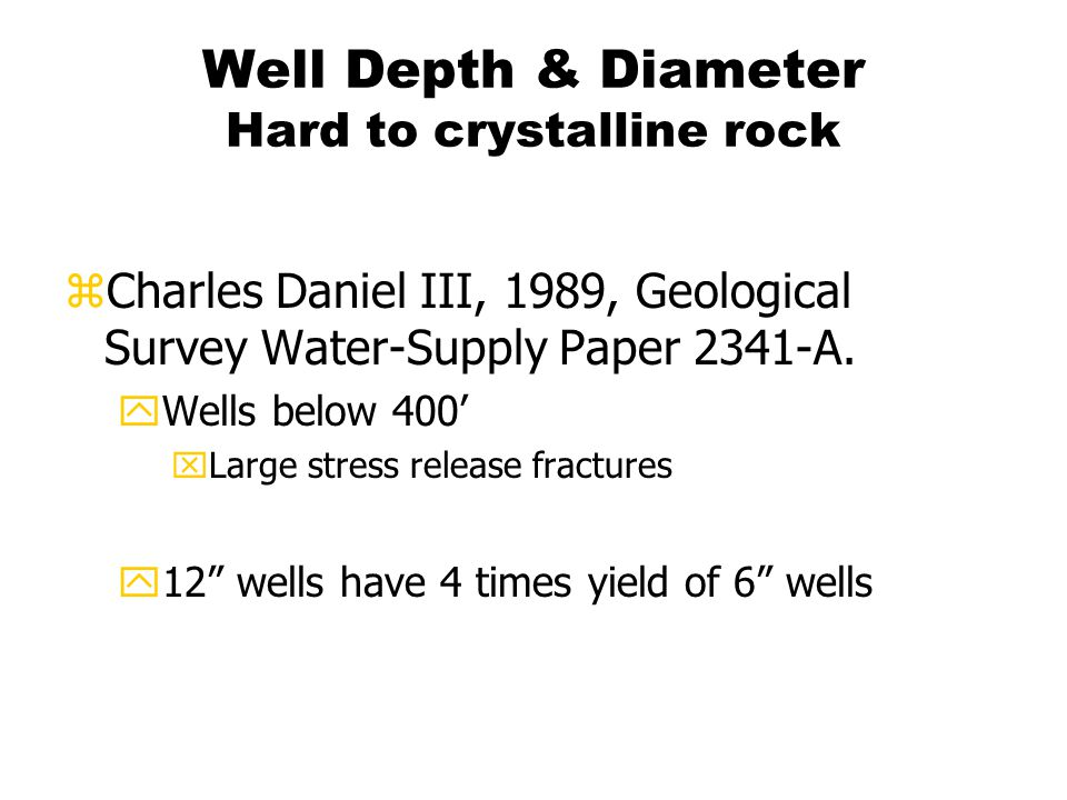 Well Depth & Diameter Hard to crystalline rock zCharles Daniel III, 1989, Geological Survey Water-Supply Paper 2341-A.