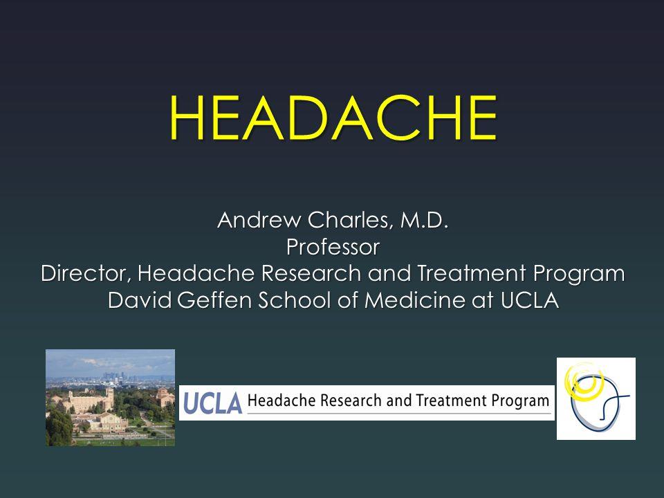 HEADACHE Andrew Charles, M.D.