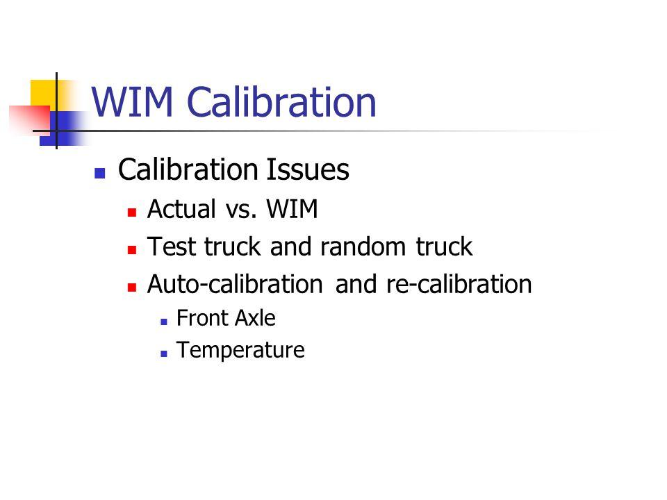 WIM Calibration Calibration Issues Actual vs.