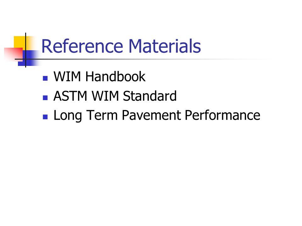 Reference Materials WIM Handbook ASTM WIM Standard Long Term Pavement Performance