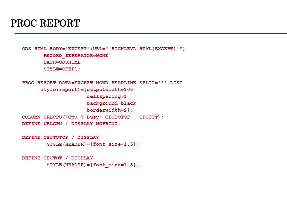 PROC REPORT ODS HTML BODY='EXCEPT'(URL=