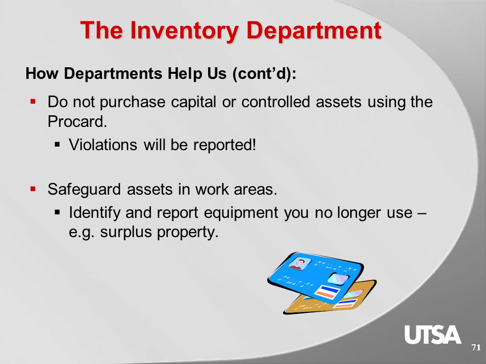 Inventory Department  Notify Central Receiving when an asset is received.