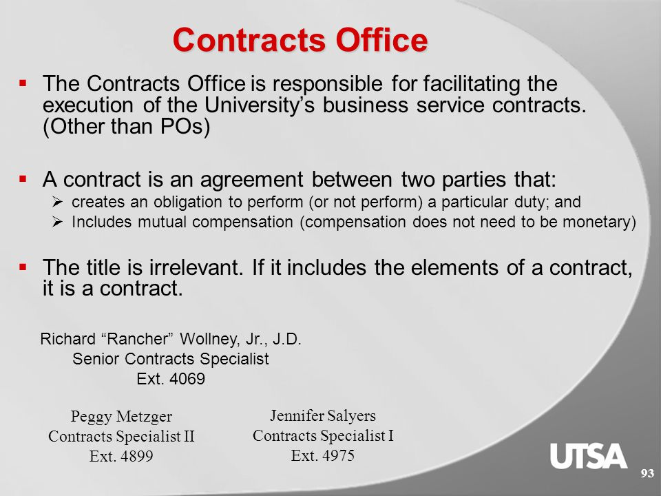 92 Contracts Office  The Contracts Office is responsible for facilitating the execution of the University's business service contracts.