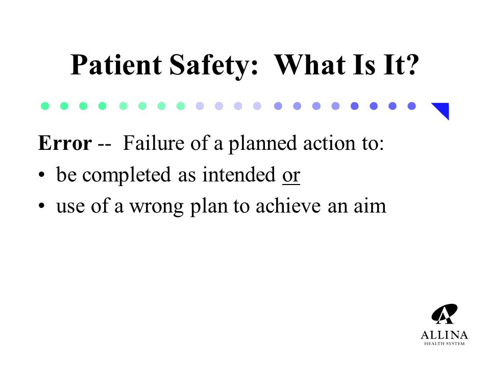 Patient Safety: What Is It.