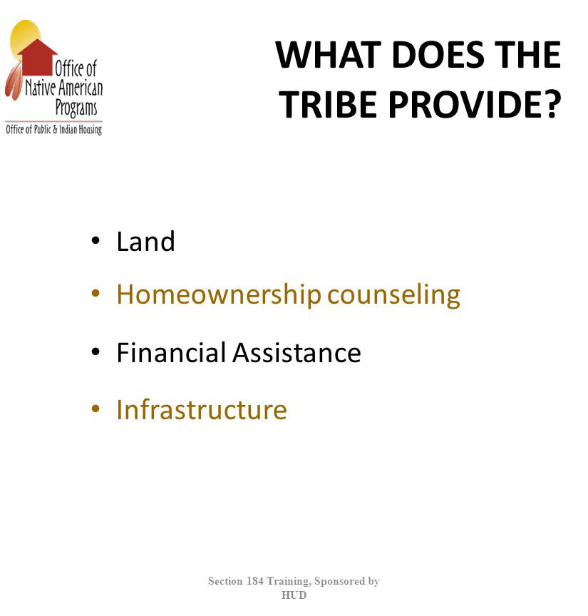 WHAT DOES THE TRIBE PROVIDE.
