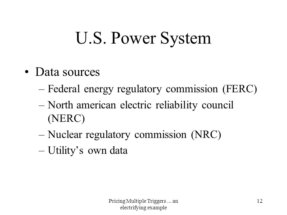 Pricing Multiple Triggers... an electrifying example 11 U.S.
