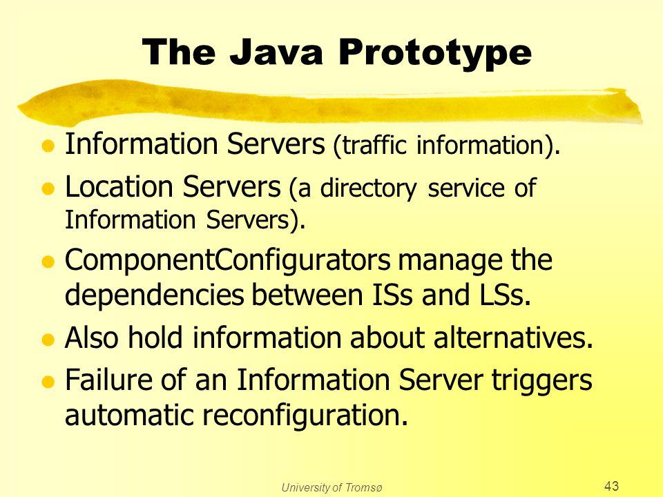 University of Tromsø 43 The Java Prototype l Information Servers (traffic information).