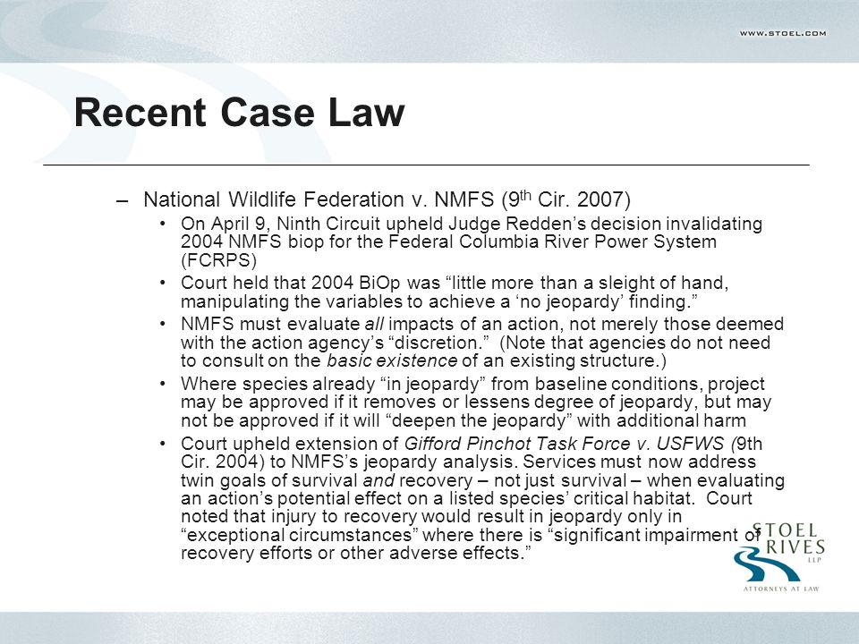 Recent Case Law –National Wildlife Federation v. NMFS (9 th Cir.