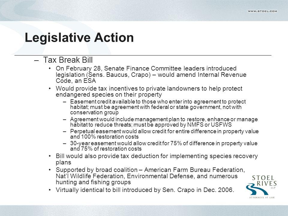 Legislative Action –Tax Break Bill On February 28, Senate Finance Committee leaders introduced legislation (Sens.
