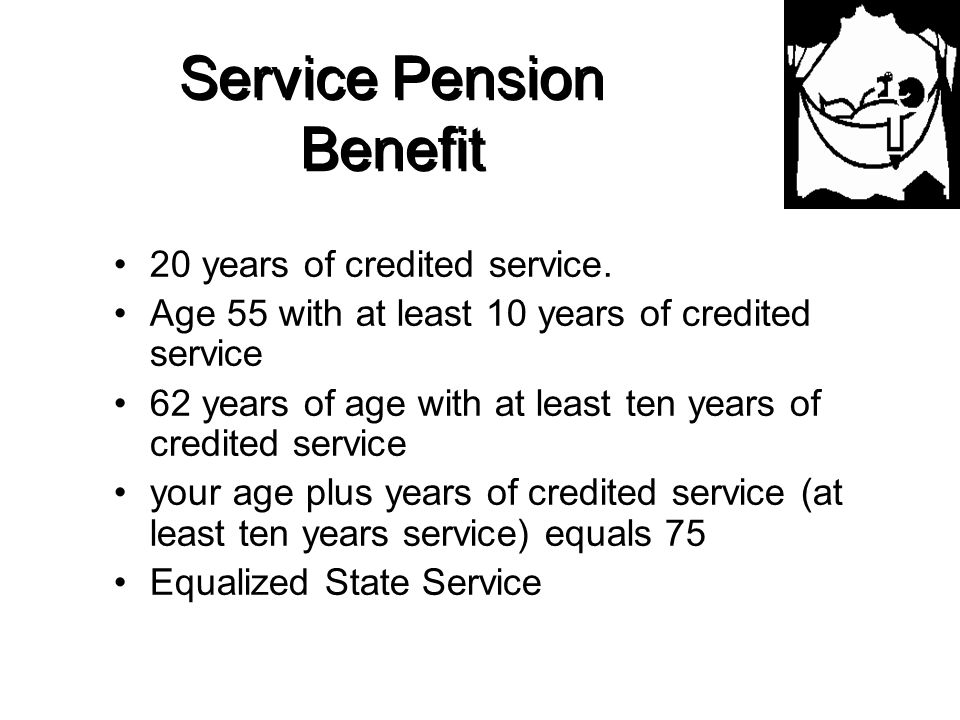 Vested Pension Benefit 10 years of creditable service Payable the 1st month following your 62nd birthday