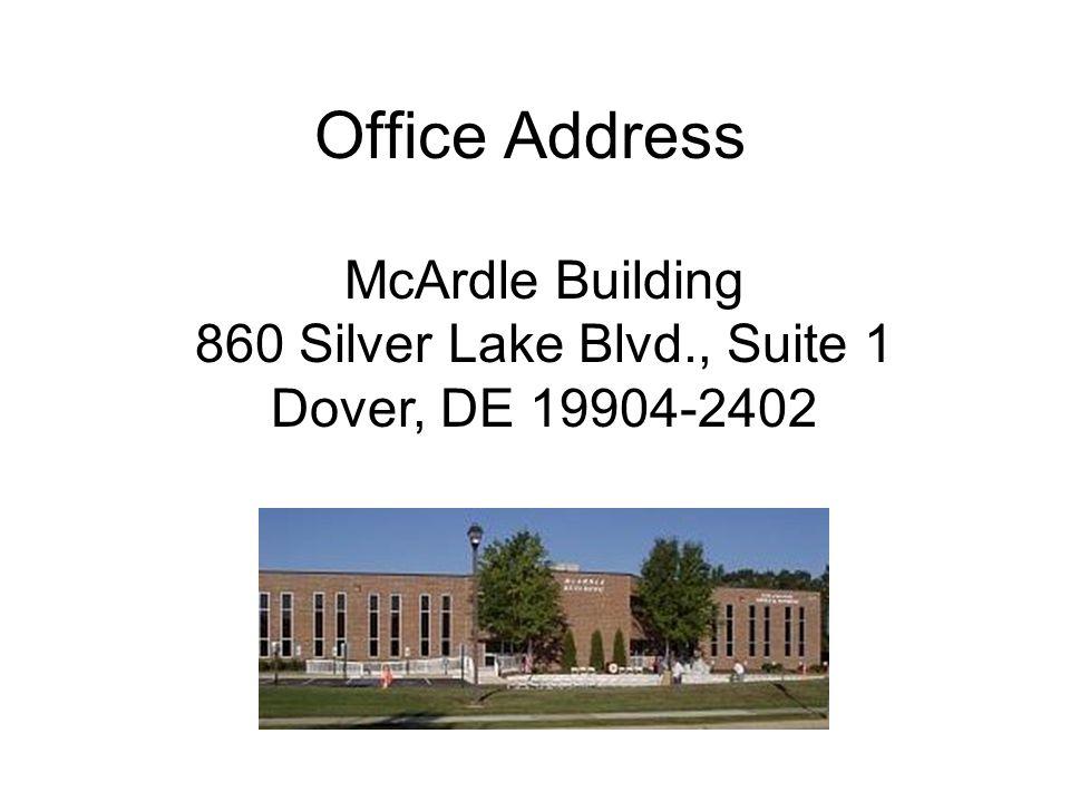 Office Address McArdle Building 860 Silver Lake Blvd., Suite 1 Dover, DE 19904-2402