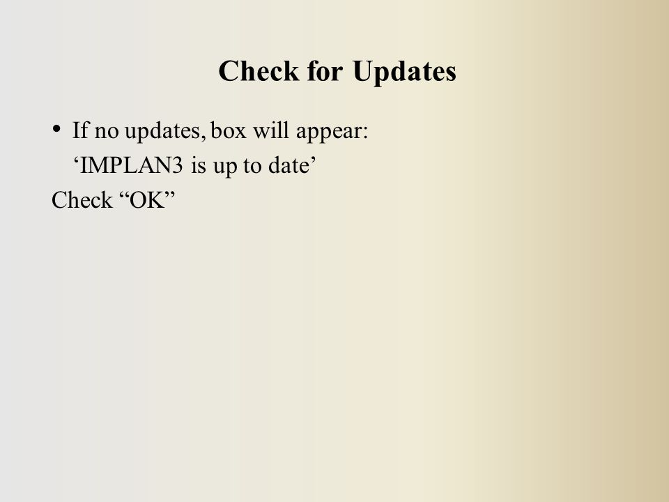 If no updates, box will appear: 'IMPLAN3 is up to date' Check OK Check for Updates
