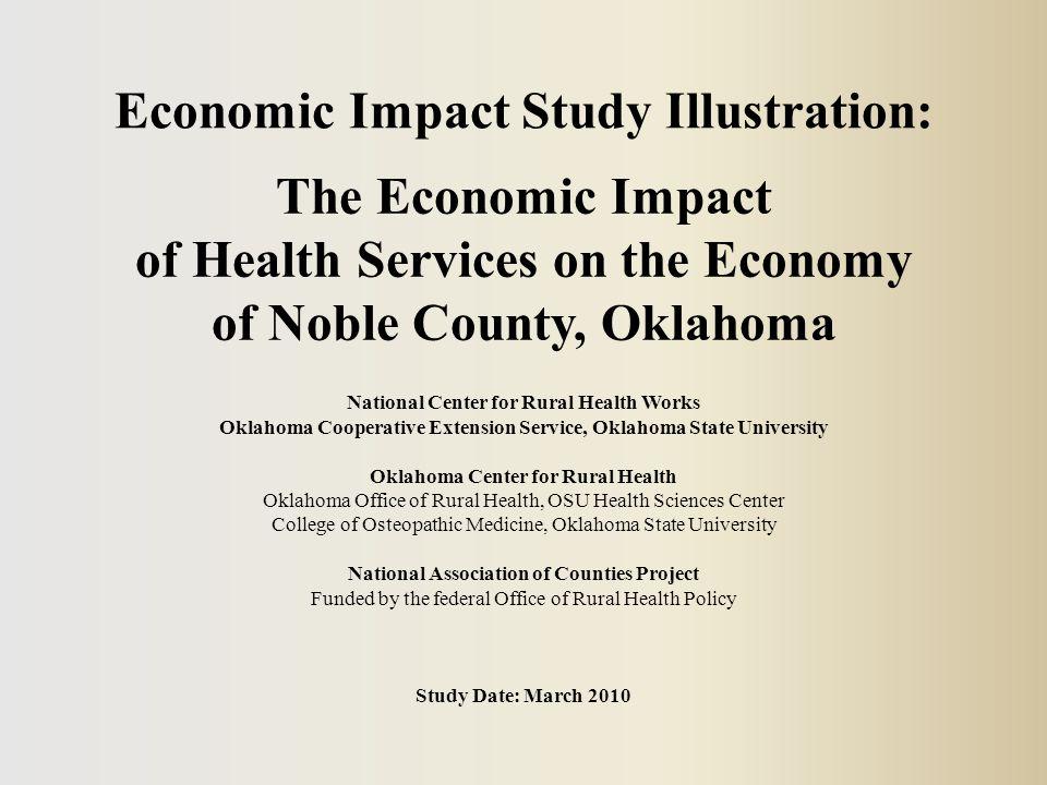 Economic Impact Study 1.Determine medical service area of study 2.