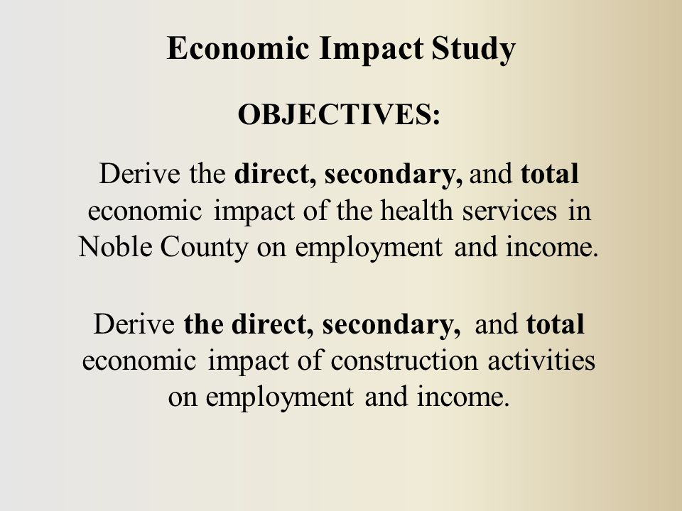 OBJECTIVES: Derive the direct, secondary, and total economic impact of the health services in Noble County on employment and income.