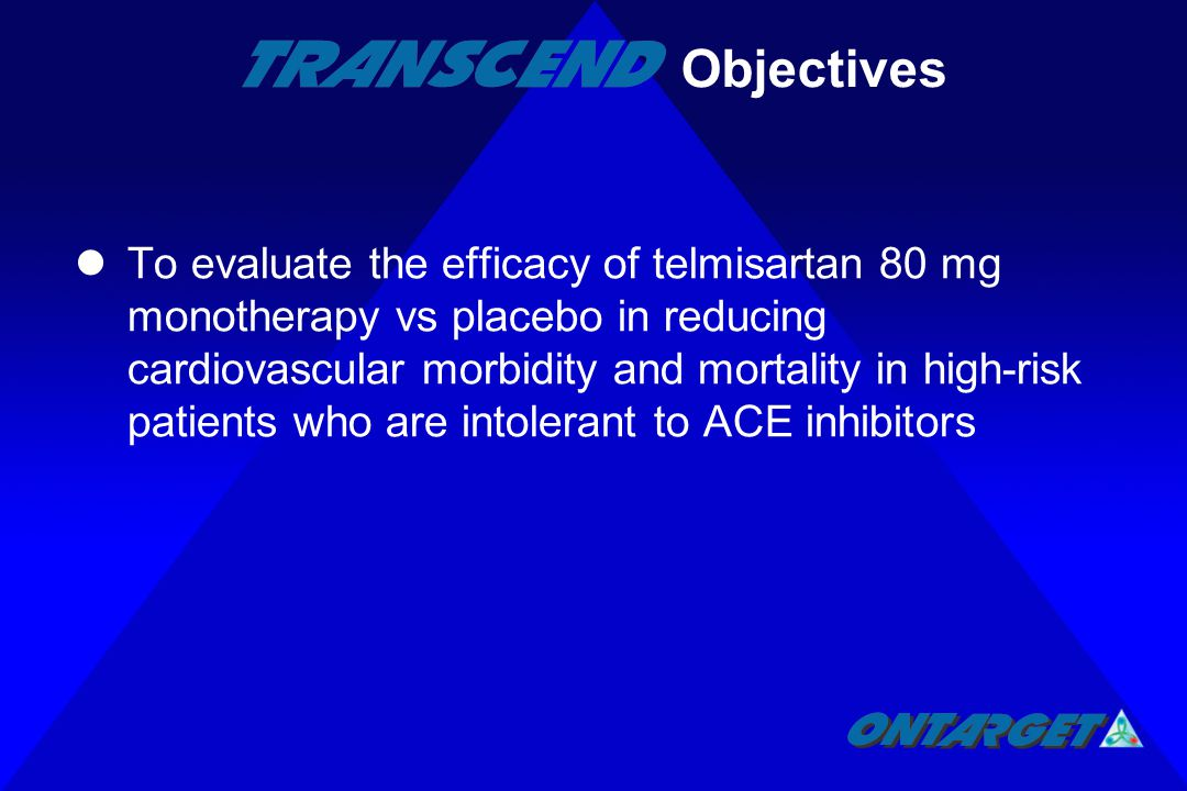 To evaluate the efficacy of telmisartan 80 mg monotherapy vs placebo in reducing cardiovascular morbidity and mortality in high-risk patients who are intolerant to ACE inhibitors Objectives