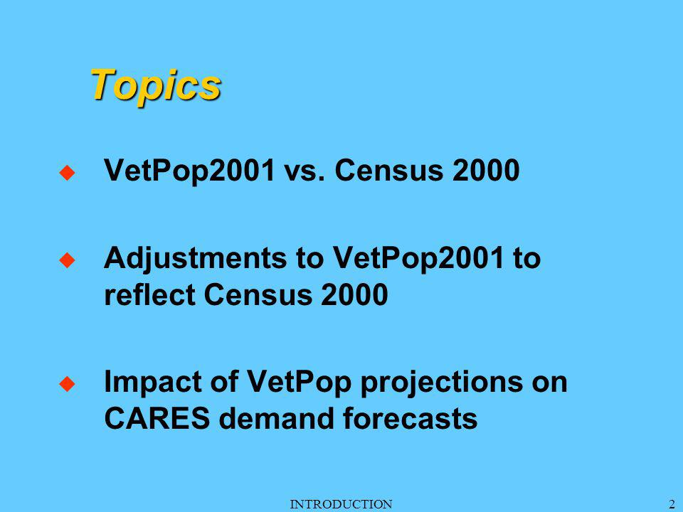 ADJUSTMENTS23 Not Changed in VetPop2001Adj u Mortality u Projected Separations u Within period of service, gender, and two age groups: u Age distribution u Disability distribution u Branch distribution, etc.