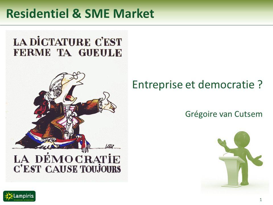 1 Entreprise et democratie ? Grégoire van Cutsem Residentiel & SME Market