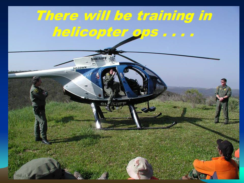 There will be training in helicopter ops....