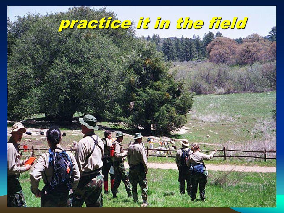 practice it in the field