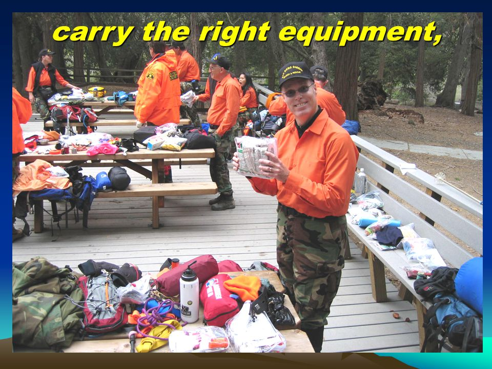 carry the right equipment,