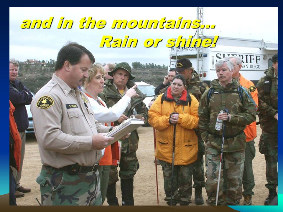 and in the mountains… Rain or shine! Rain or shine!