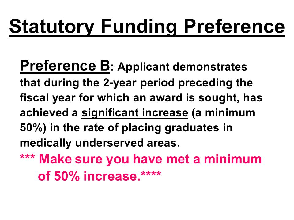 Statutory Funding Preference Preference B : Applicant demonstrates that during the 2-year period preceding the fiscal year for which an award is sough