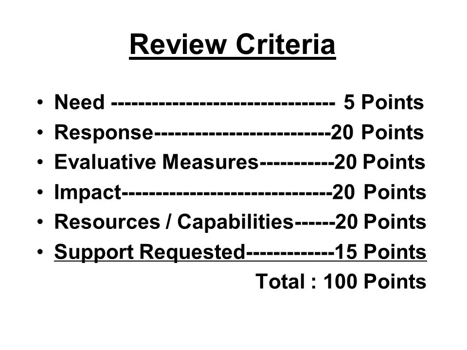 Review Criteria Need --------------------------------- 5 Points Response--------------------------20 Points Evaluative Measures-----------20 Points Im