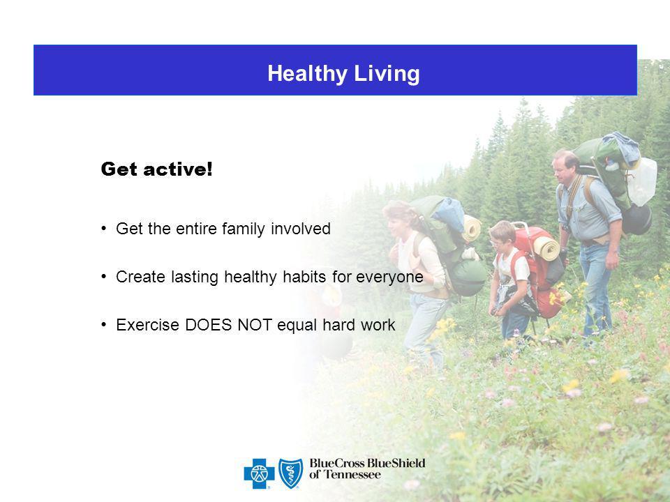 Healthy Living Get active.
