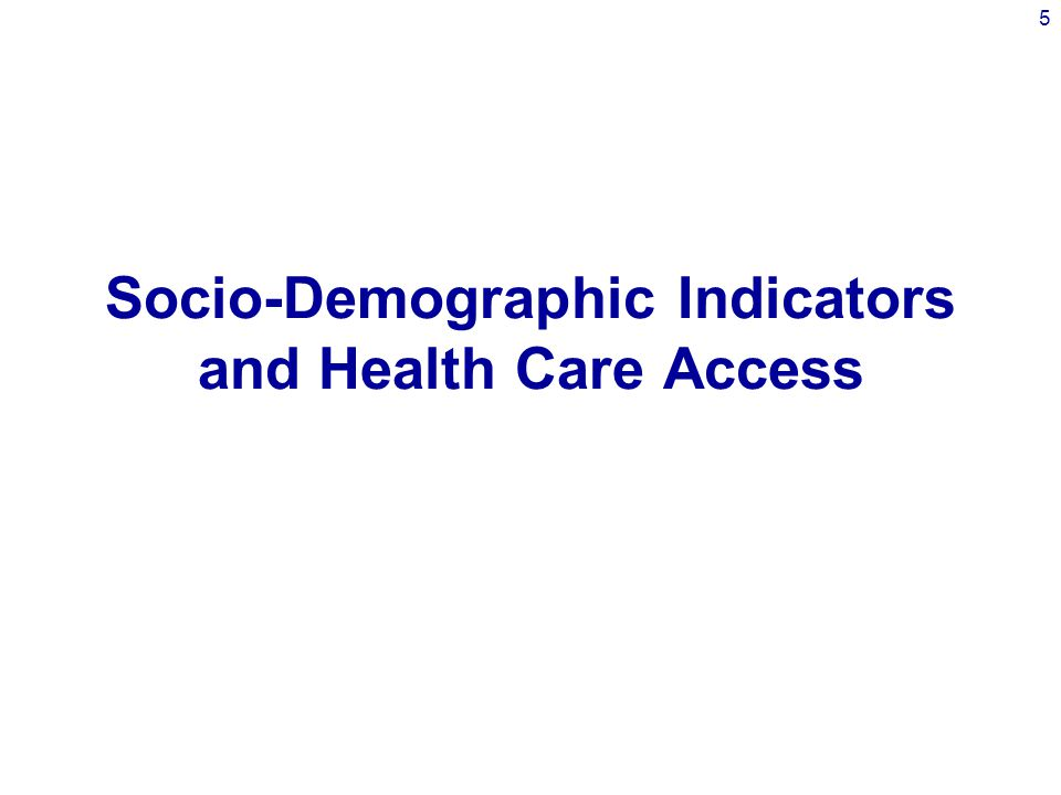 5 Socio-Demographic Indicators and Health Care Access