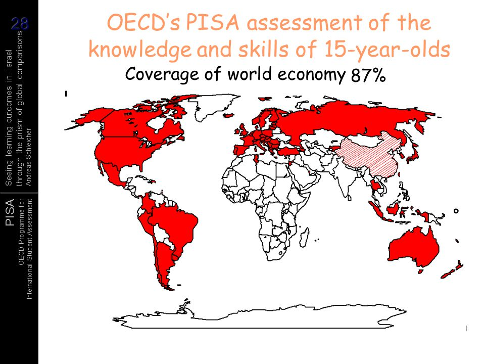 PISA OECD Programme for International Student Assessment Seeing learning outcomes in Israel through the prism of global comparisons Andreas Schleicher