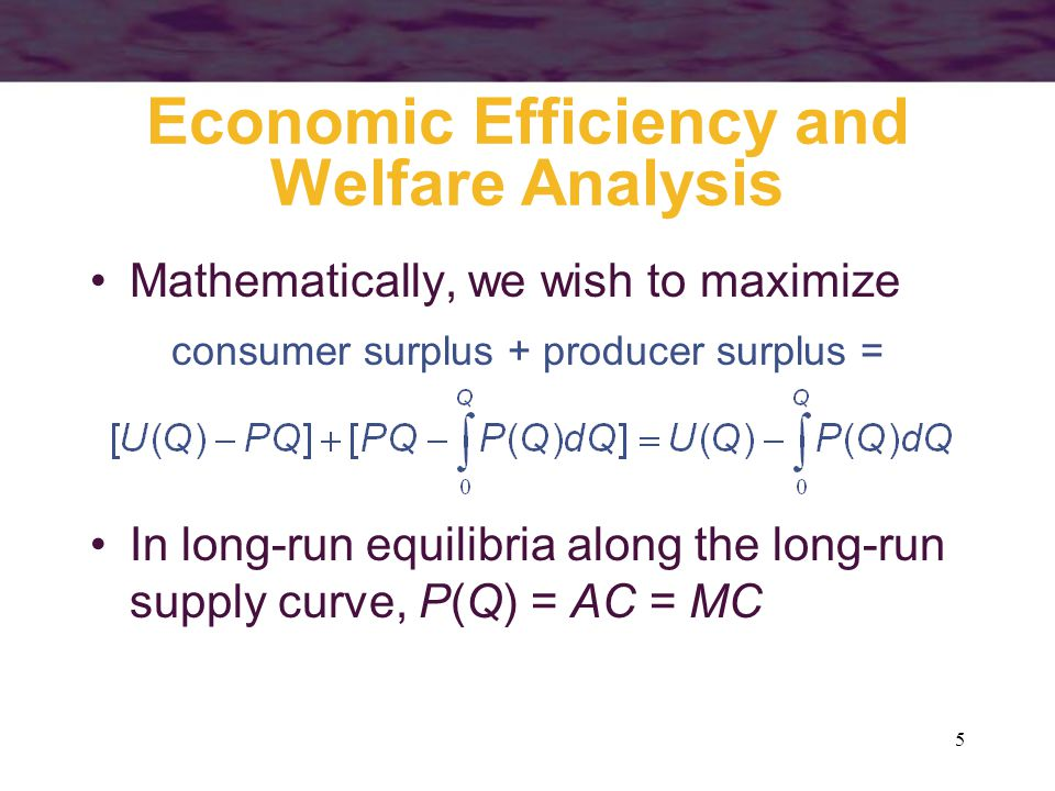 46 Important Points to Note: The concepts of consumer and producer surplus provide useful ways of analyzing the effects of economic changes on the welfare of market participants –changes in consumer surplus represent changes in the overall utility consumers receive from consuming a particular good –changes in long-run producer surplus represent changes in the returns product inputs receive