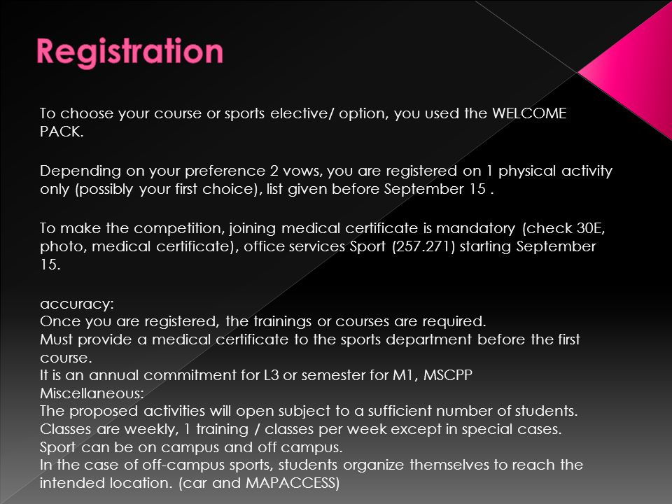 To choose your course or sports elective/ option, you used the WELCOME PACK.