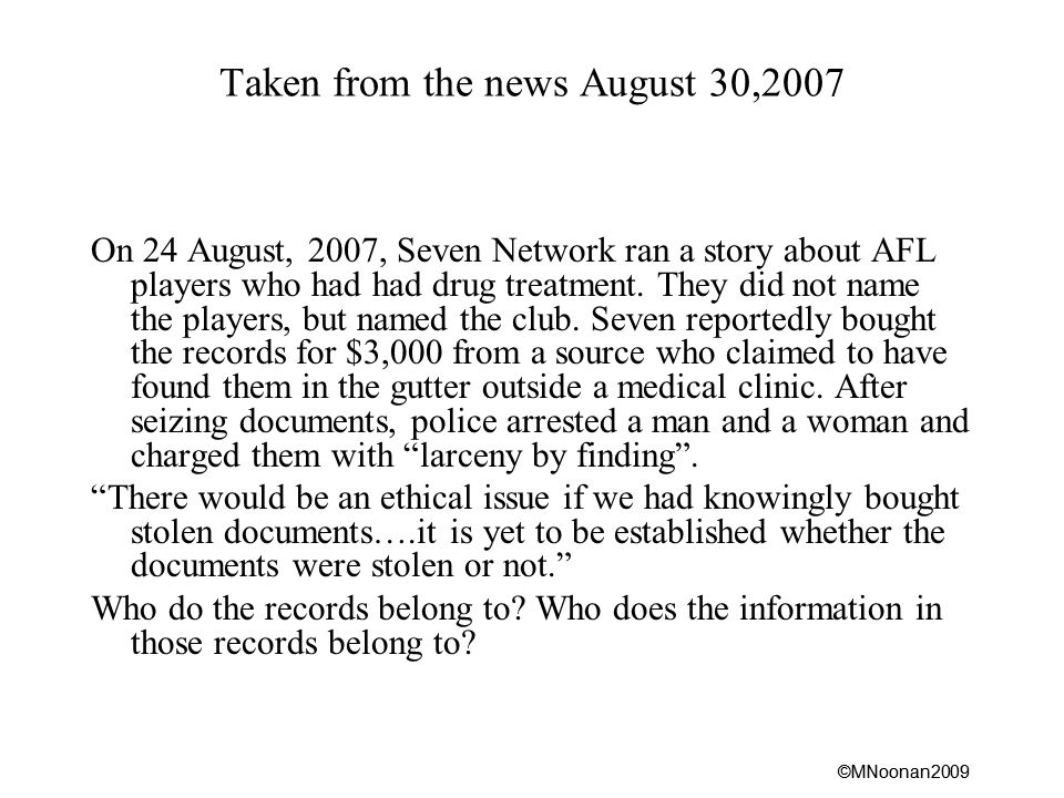 ©MNoonan2009 Taken from the news August 30,2007 On 24 August, 2007, Seven Network ran a story about AFL players who had had drug treatment.