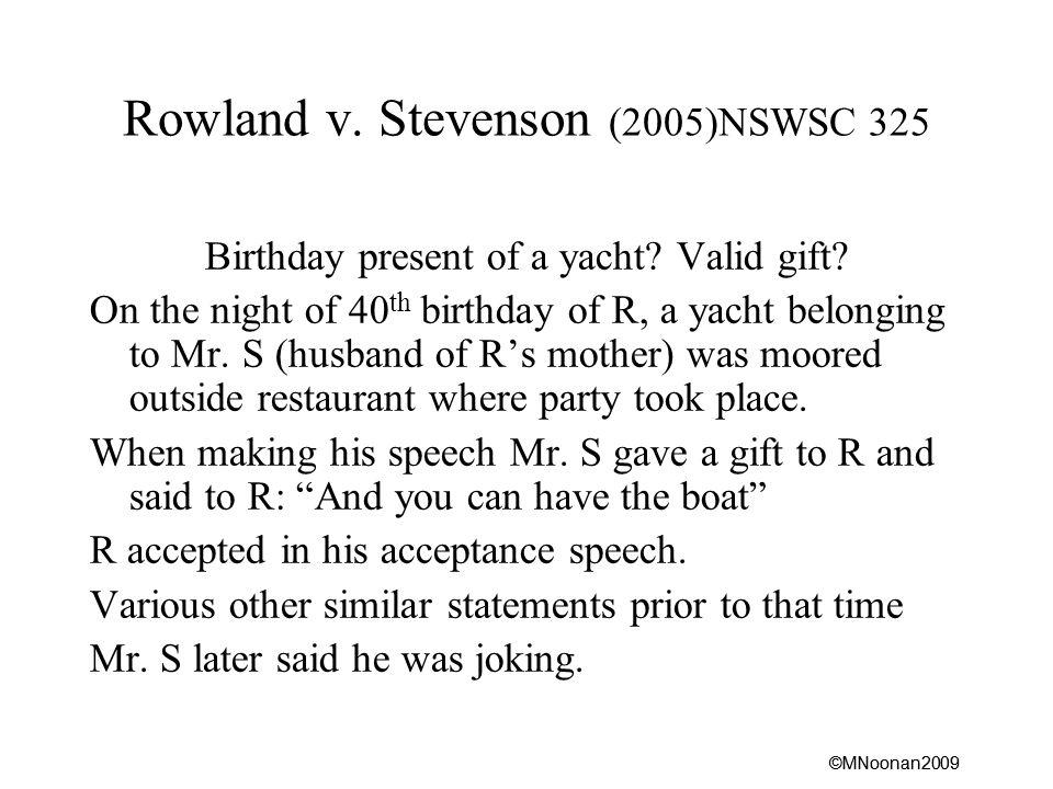 ©MNoonan2009 Rowland v. Stevenson (2005)NSWSC 325 Birthday present of a yacht.