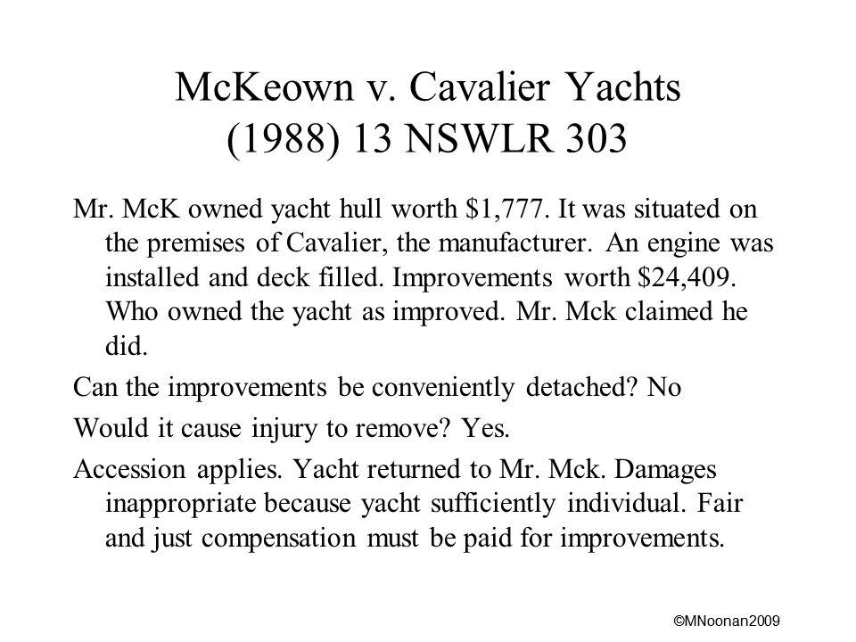 ©MNoonan2009 McKeown v. Cavalier Yachts (1988) 13 NSWLR 303 Mr.