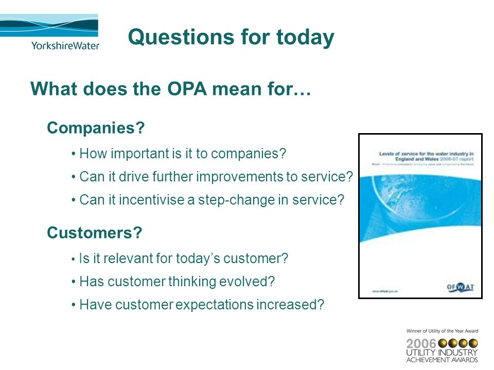 Customers? Is it relevant for today's customer? Has customer thinking evolved? Have customer expectations increased? Questions for today Companies? Ho