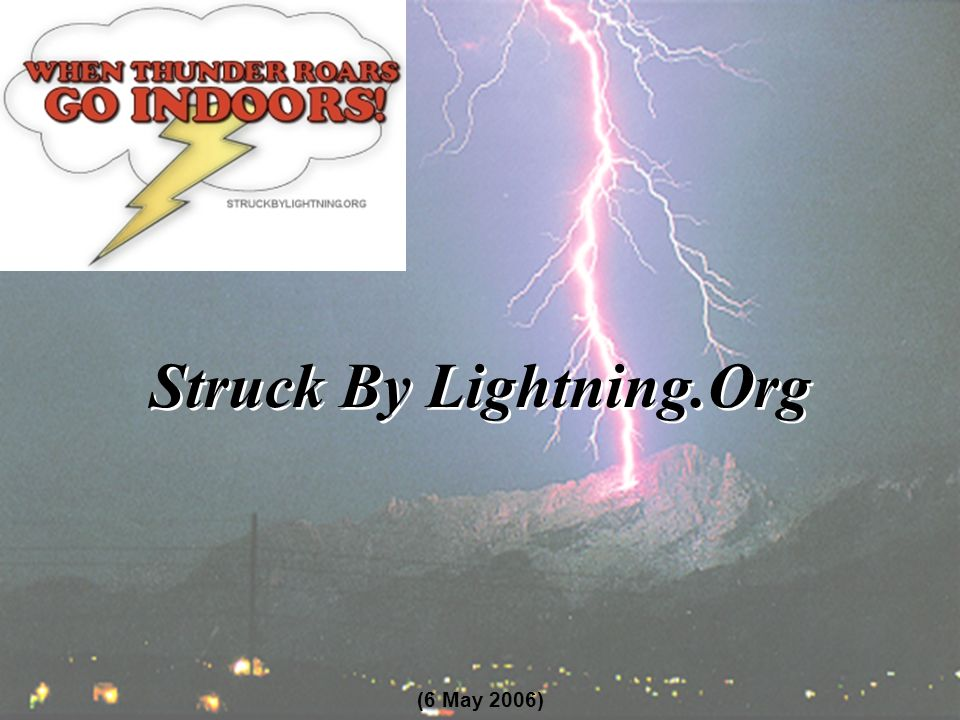 Struck By Lightning.Org (6 May 2006)