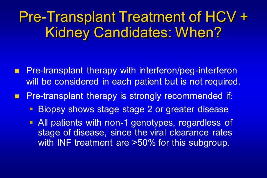 Pre-Transplant Treatment of HCV + Kidney Candidates: When.