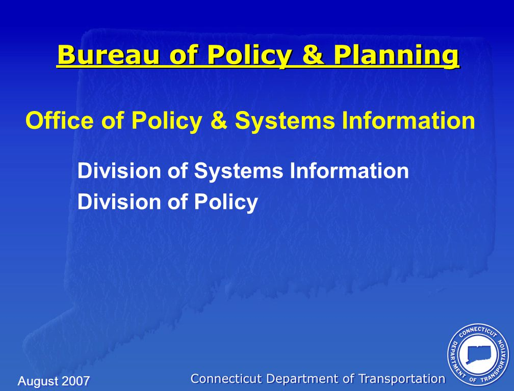 August 2007 Division of Systems Information Systems Inventory Develop the Department's Highway Performance Monitoring System(HPMS) Annually field inventory approximately 1500 miles of state roadway and 500 new town roads Prepare the Highway Log, Limited Access and other roadway mileage reports Annually update 169 digital town roadway maps