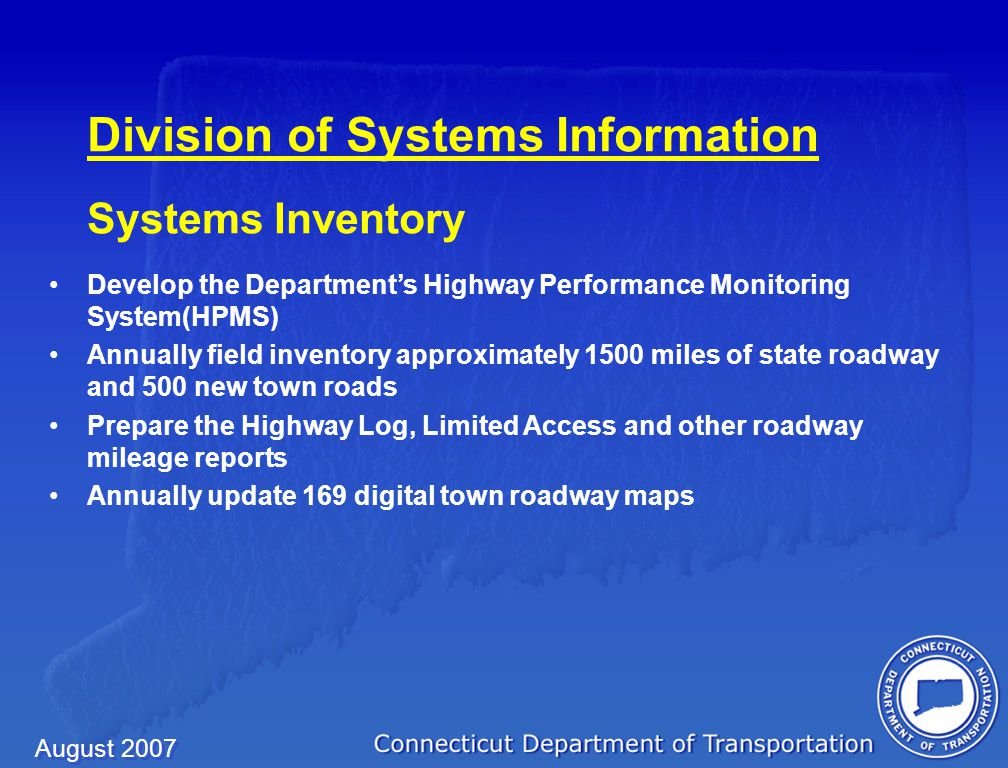 August 2007 Examples of Recent, Current and Anticipated Intermodal Planning Studies I-95 Branford to Rhode Island Needs & Deficiencies Study Feeder Barge Study Connecticut Maritime and Pipeline Study Connecticut Rail Station Governance Study I-84 West of Waterbury Needs and Deficiencies Study New Haven-Hartford-Springfield Commuter Rail Implementation Study Danbury Branch Electrification Feasibility Study New Haven Line, Waterbury/New Canaan Branch lines Study State Rail Plan Update Statewide Airport System Plan Update Waterbury - Oxford Airport Master Plan Update and FAR Part 150 Noise Study I-84 Waterbury to Danbury Environmental Impact Statement Route 11 Salem to Waterford Environmental Impact Statement Route 2/2A/30 Environmental Impact Statement Eastern Connecticut Mobility and New London - Worcester Commuter Rail Study Statewide Rest Area & Service Plaza Study