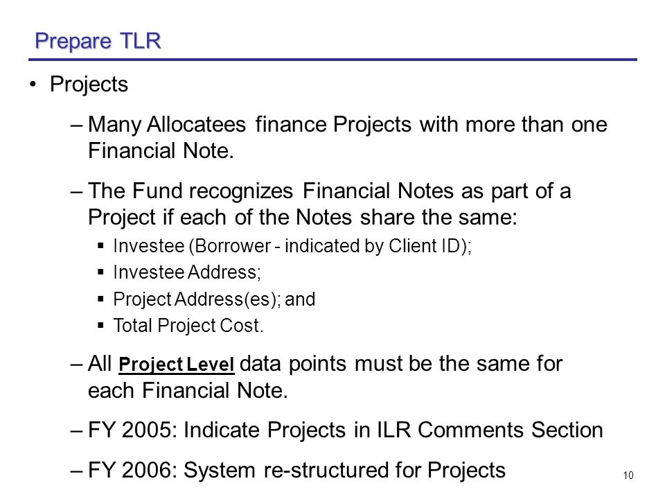 10 Projects –Many Allocatees finance Projects with more than one Financial Note.