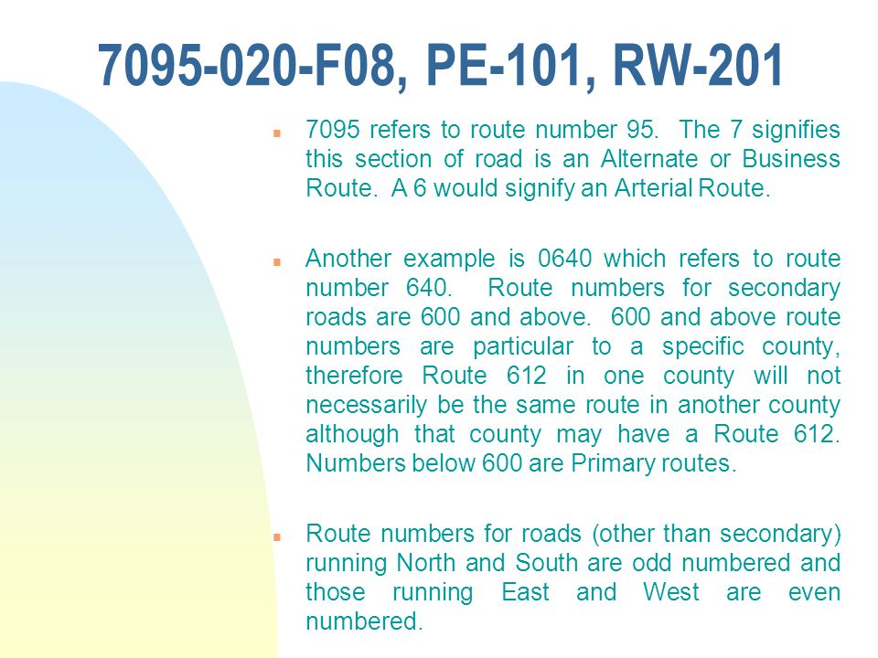 7095-020-F08, PE-101, RW-201 n 7095 refers to route number 95.