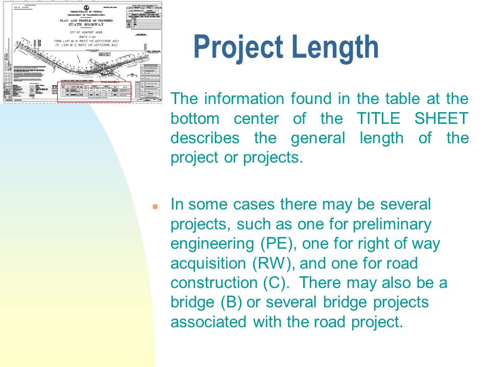 Project Length n The information found in the table at the bottom center of the TITLE SHEET describes the general length of the project or projects. n