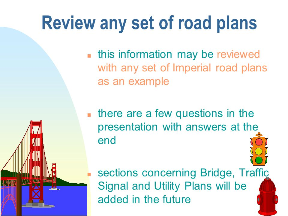 Review any set of road plans n this information may be reviewed with any set of Imperial road plans as an example n there are a few questions in the p