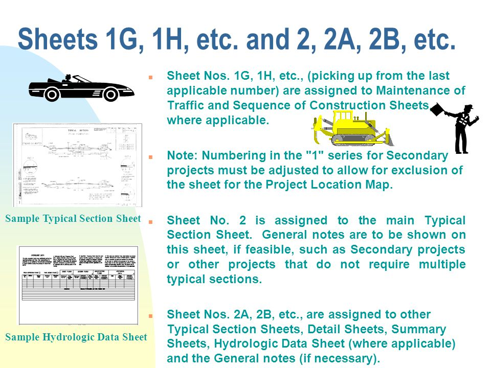 Sheets 1G, 1H, etc. and 2, 2A, 2B, etc. n Sheet Nos. 1G, 1H, etc., (picking up from the last applicable number) are assigned to Maintenance of Traffic