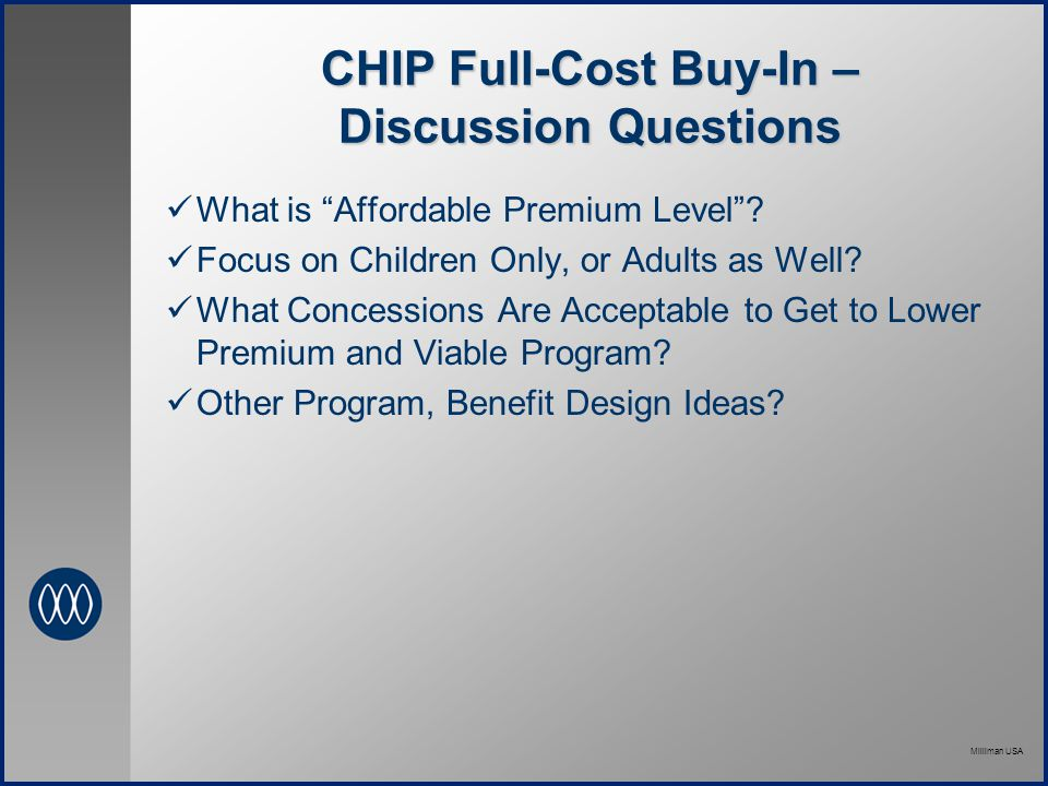 Milliman USA CHIP Full-Cost Buy-In – Discussion Questions What is Affordable Premium Level .