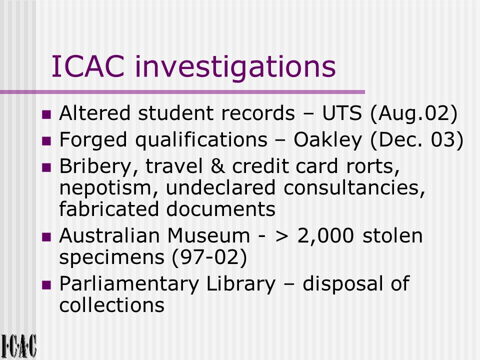 ICAC investigations Altered student records – UTS (Aug.02) Forged qualifications – Oakley (Dec.