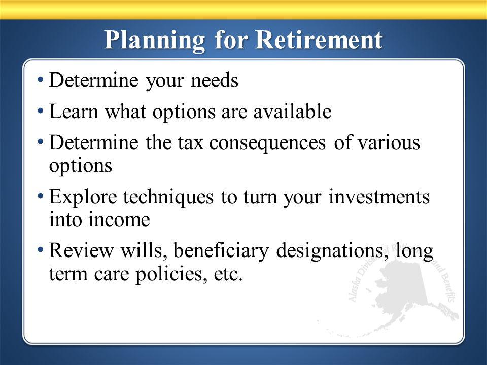 Optional Insurance Plans One time opportunity to elect at retirement.