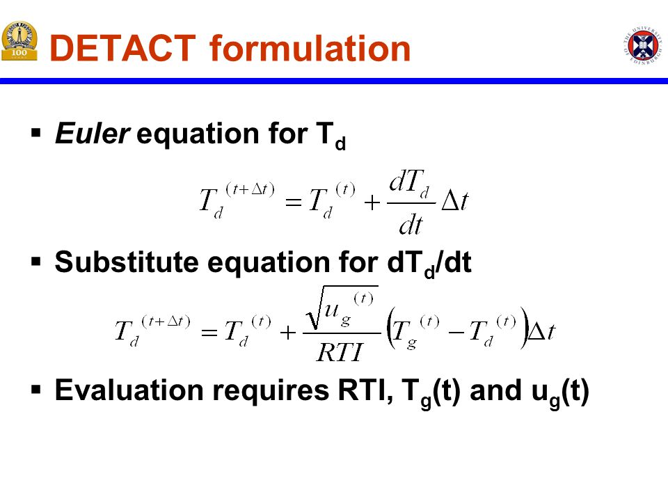 DETACT formulation  Euler equation for T d  Substitute equation for dT d /dt  Evaluation requires RTI, T g (t) and u g (t)