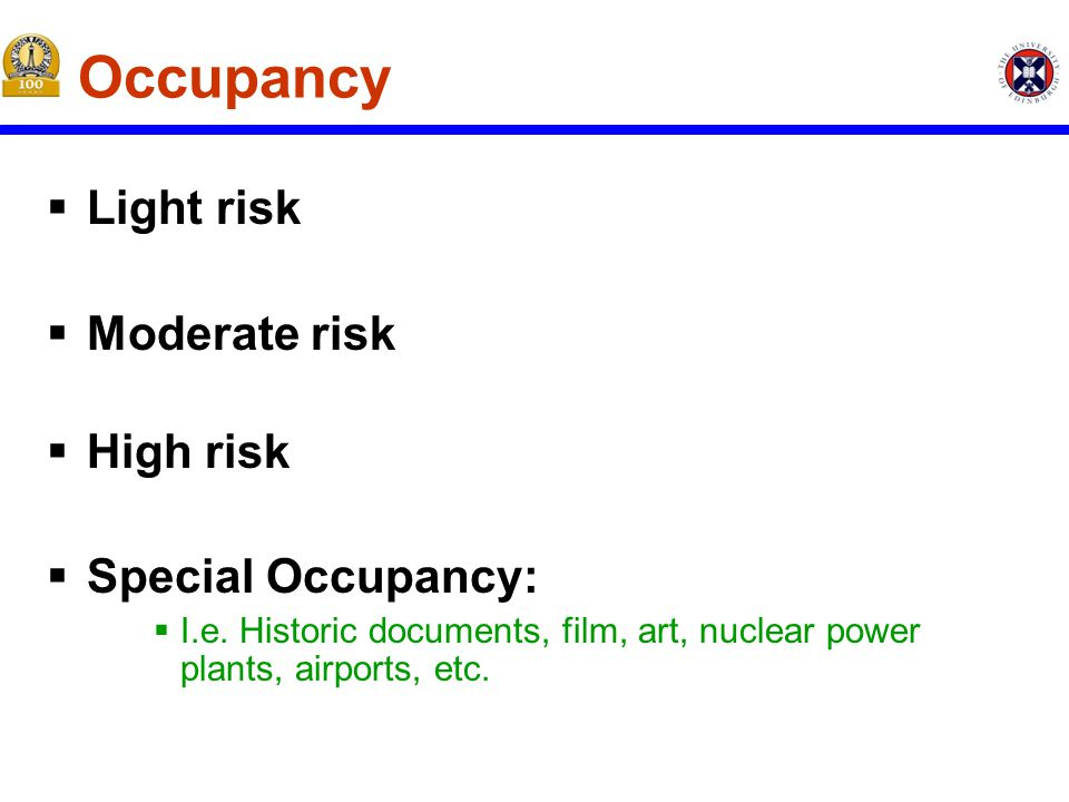 Occupancy  Light risk  Moderate risk  High risk  Special Occupancy:  I.e.